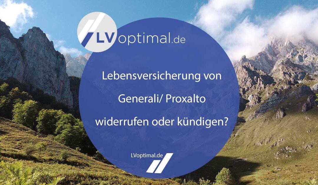 Lebensversicherung von Generali/ Proxalto widerrufen oder kündigen?