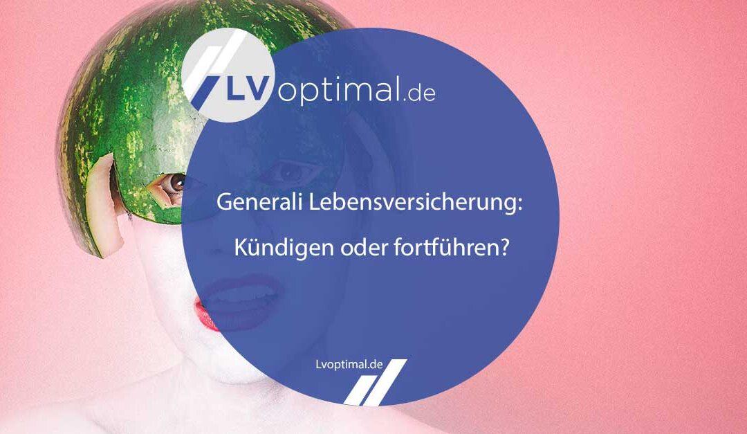 Generali Lebensversicherung: Kündigen oder fortführen?