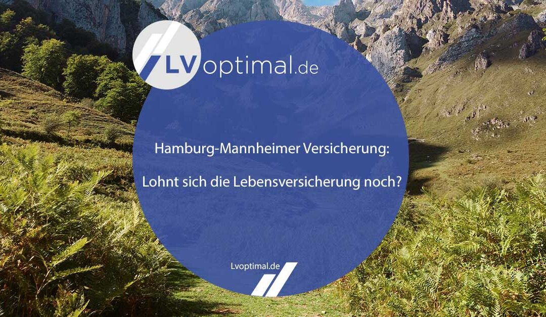 Hamburg-Mannheimer Versicherung: Lohnt sich die Lebensversicherung noch?